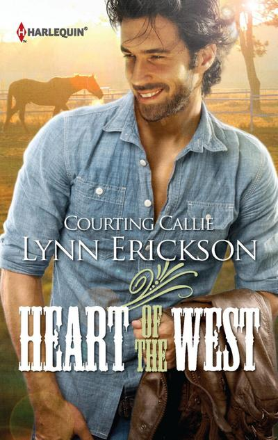 Courting Callie (Mills & Boon M&B) (Heart of the West, Book 2)