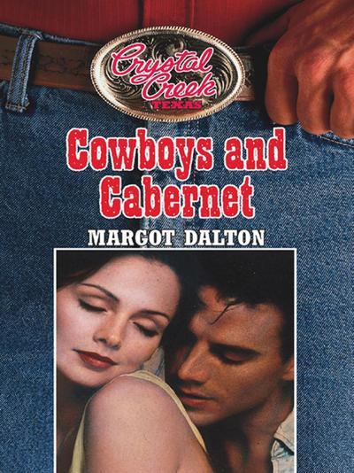 Cowboys and Cabernet (Mills & Boon M&B) (Crystal Creek, Book 2)