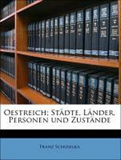 Oestreich; Städte, Länder, Personen und Zustände