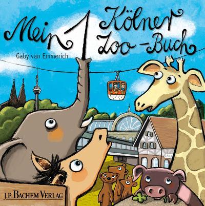 Mein 1. Kölner Zoo-Buch