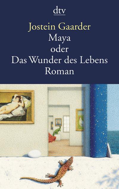 Maya oder Das Wunder des Lebens: Roman