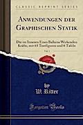 Anwendungen der Graphischen Statik, Vol. 1