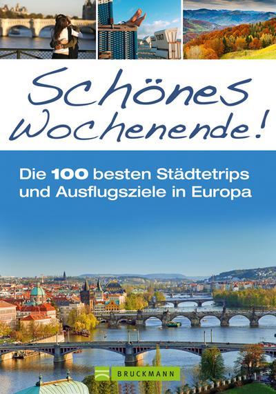 Schönes Wochenende!; Die 100 besten Städtetrips und Ausflugsziele in Europa   ; Deutsch;