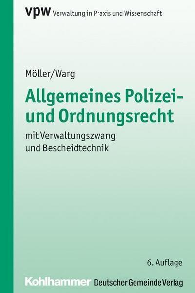 Allgemeines Polizei- und Ordnungsrecht mit Verwaltungszwang und Bescheidtechnik