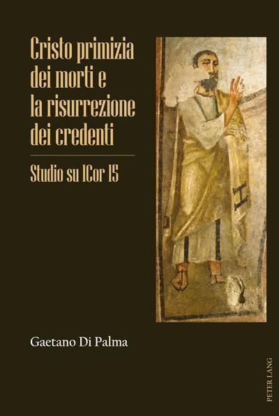 Cristo primizia dei morti e la risurrezione dei credenti