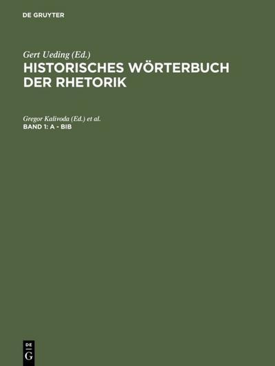 Historisches W?rterbuch der Rhetorik. B?nde 1