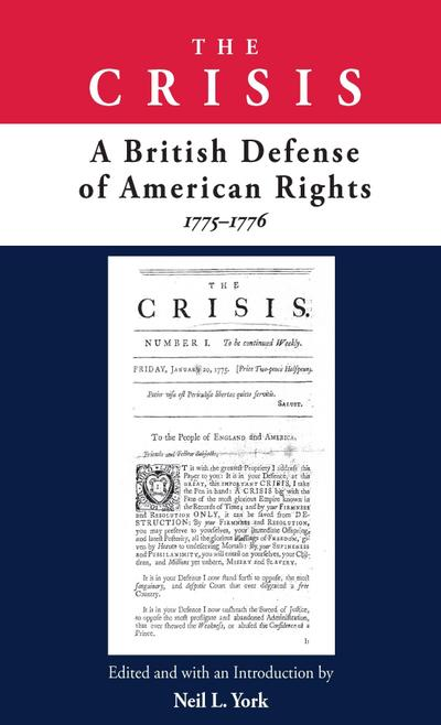 The Crisis: A British Defense of American Rights, 1775-1776