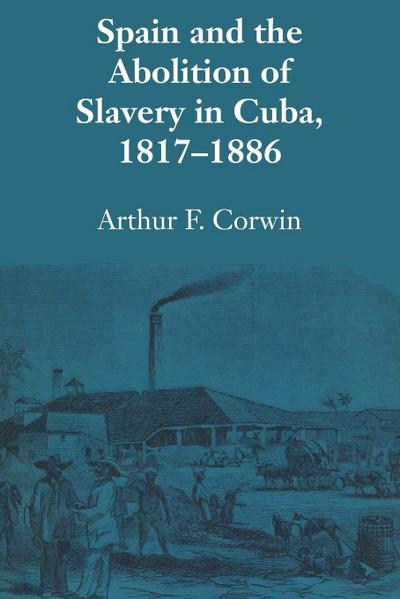 Spain and the Abolition of Slavery in Cuba, 1817–1886