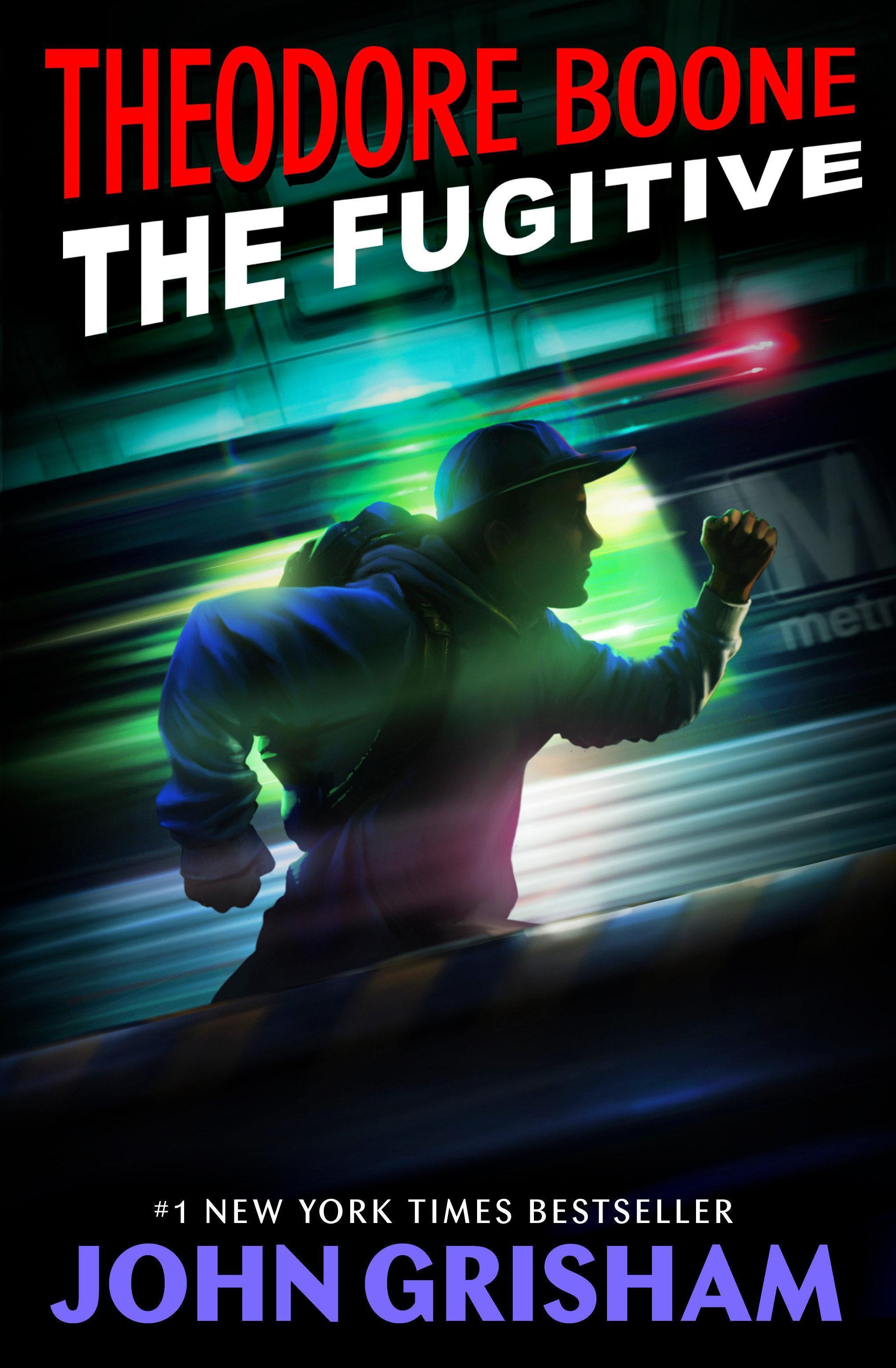 Theodore Boone 05: The Fugitive, John Grisham