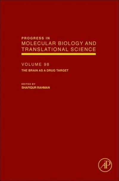 The Brain as a Drug Target: 98 (Progress in Molecular Biology and Translational Science) (Progress in Molecular Biology & Translational Science)