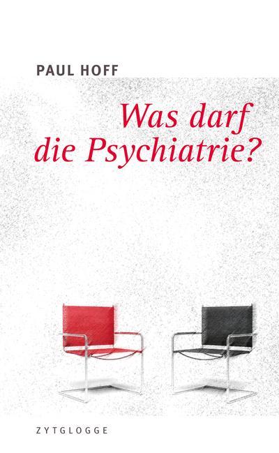 Was darf die Psychiatrie?