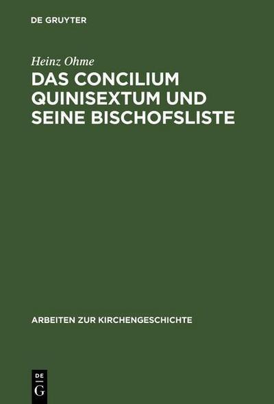 Das Concilium Quinisextum und seine Bischofsliste