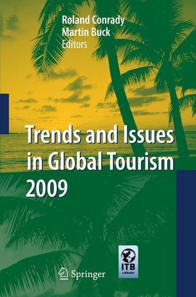 Trends and Issues in Global Tourism 2009 - Springer - Gebundene Ausgabe, Englisch, Martin Buck, ,
