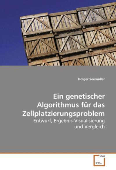 Ein genetischer Algorithmus für dasZellplatzierungsproblem