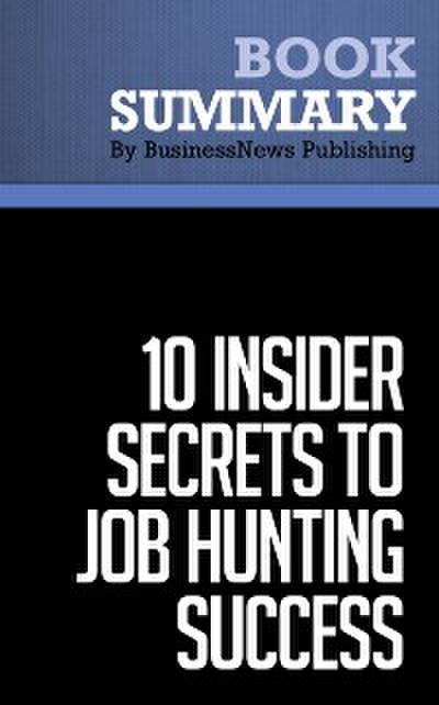 Summary: 10 Insider Secrets To Job Hunting Success  Todd Bermont