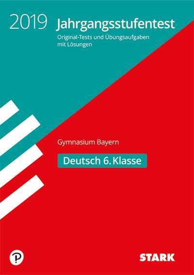 STARK Jahrgangsstufentest Gymnasium 2019 - Deutsch 6. Klasse - Bayern