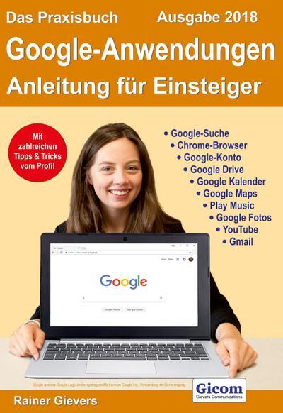Das Praxisbuch Google-Anwendungen - Anleitung für Einsteiger