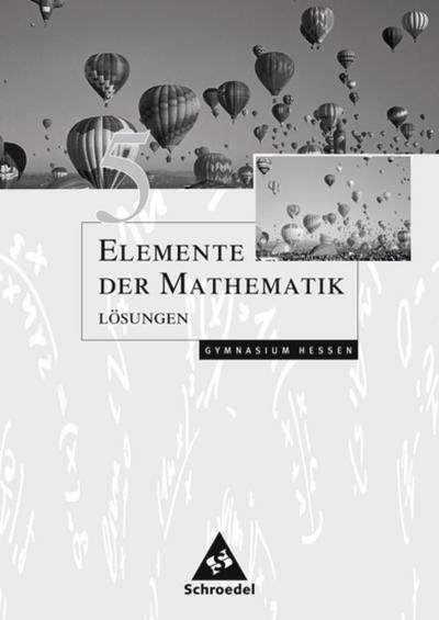 Elemente der Mathematik 5. Lösungen. Sekundarstufe 1. Hessen