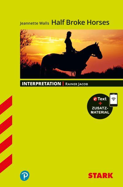 STARK Interpretationen Englisch - Walls: Half Broke Horses
