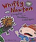 Whiffy Newton dans L'enquête sur les fantômes ...