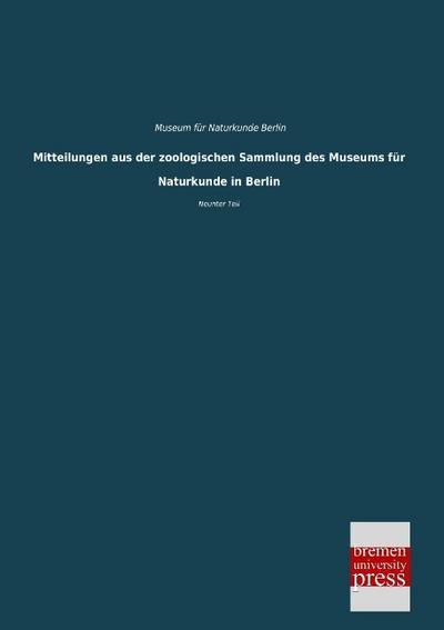 Mitteilungen aus der zoologischen Sammlung des Museums für Naturkunde in Berlin: Neunter Teil