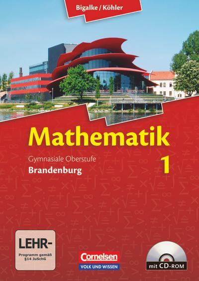 Bigalke/Köhler: Mathematik Sekundarstufe II - Brandenburg - Neubearbeitung: Band 1 - Schülerbuch mit CD-ROM