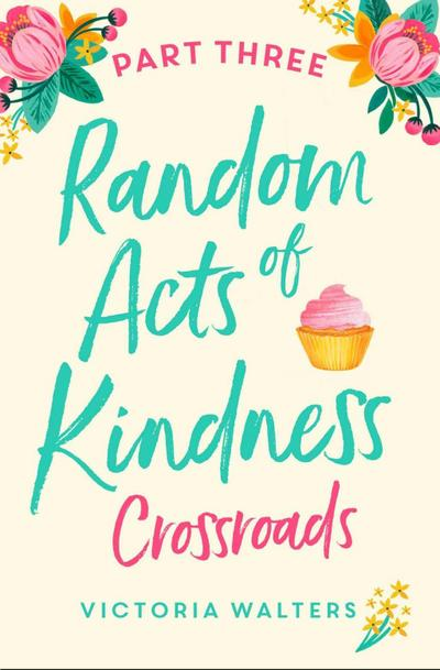 Random Acts of Kindness - Part 3