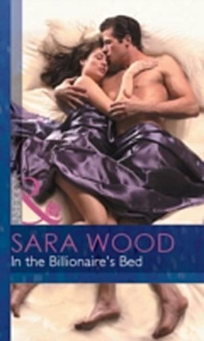 In The Billionaire's Bed (Mills & Boon Modern) (Mistress to a Millionaire, Book 9)