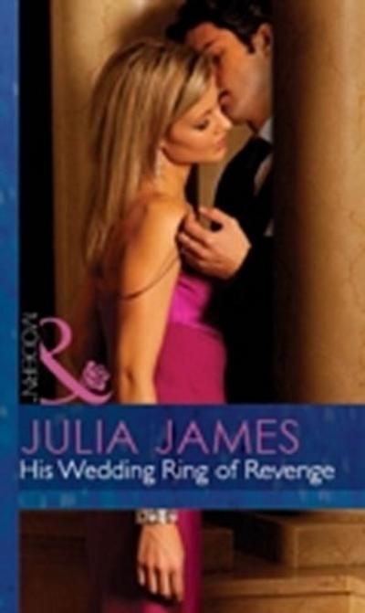 His Wedding Ring of Revenge (Mills & Boon Modern) (For Love or Money, Book 2)