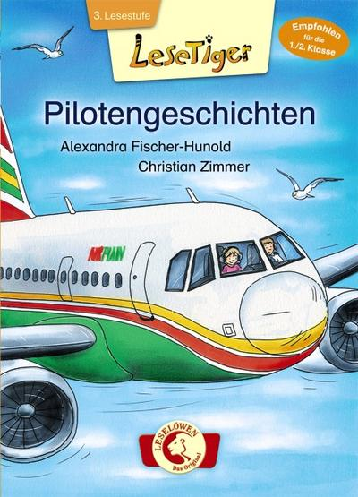 Lesetiger - Pilotengeschichten   ; Lesetiger ; mit Spotlack; Ill. v. Zimmer, Christian; Deutsch