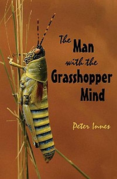 The Man with the Grasshopper Mind