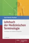 Lehrbuch der Medizinischen Terminologie