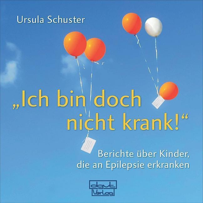 """""""""""Ich bin doch nicht krank!"""""""", Ursula Schuster"""