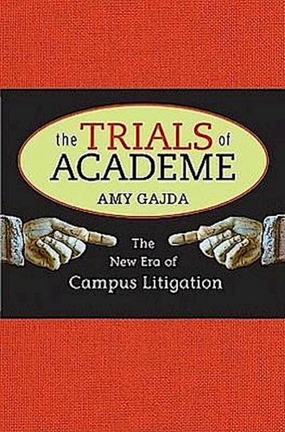 The Trials of Academe: The New Era of Campus Litigation