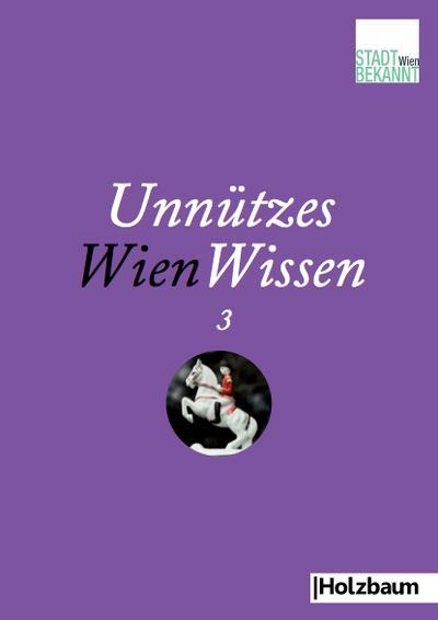 Unnützes WienWissen. Bd.3