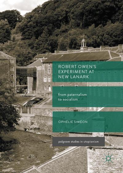 Robert Owen's  Experiment at New Lanark