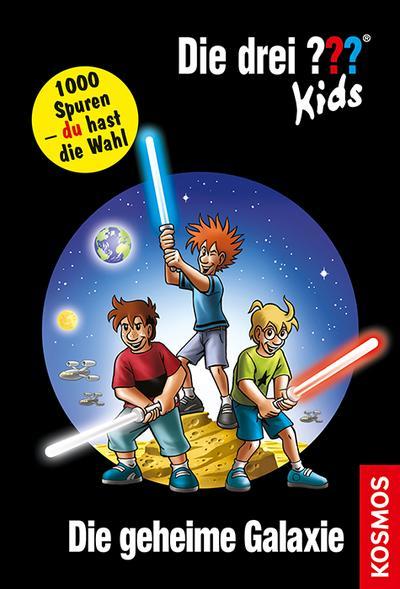 Die drei ??? Kids und du. Die geheime Galaxie (drei Fragezeichen)