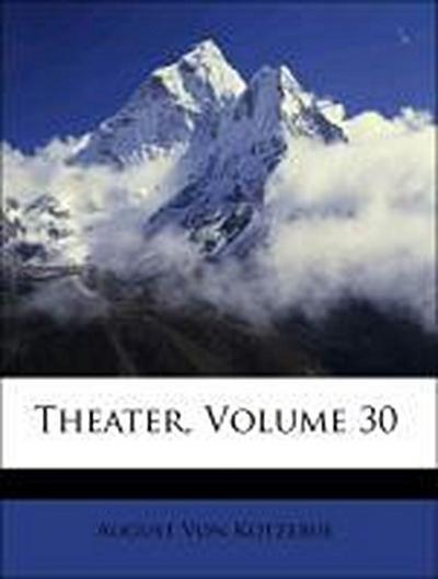 Theater, Volume 30
