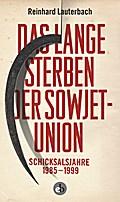 Das lange Sterben der Sowjetunion; Schicksals ...