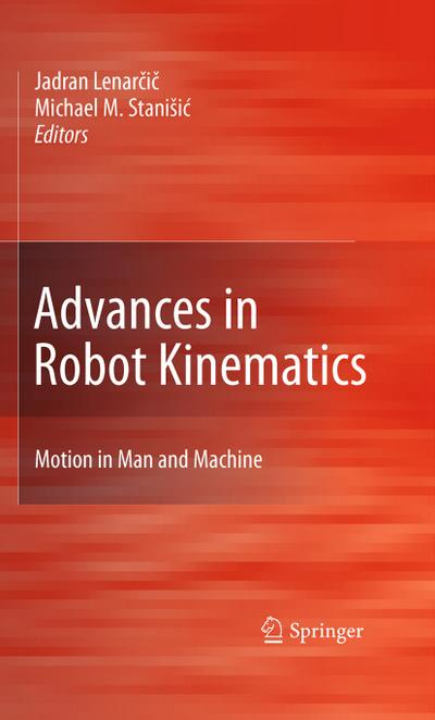 Advances in Robot Kinematics: Motion in Man and Machine