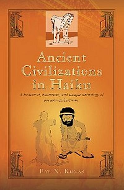 Ancient Civilizations in Haiku
