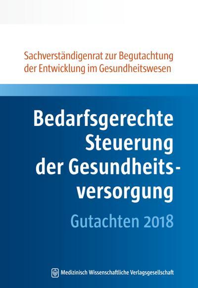 Bedarfsgerechte Steuerung der Gesundheitsversorgung: Gutachten 2018
