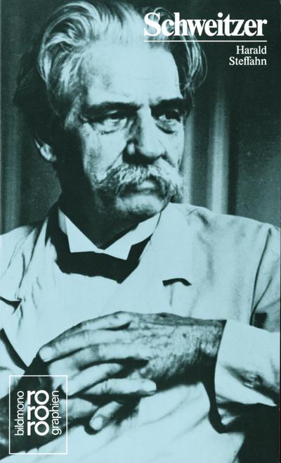 Albert Schweitzer mit Selbstzeugnissen und Bilddokumenten