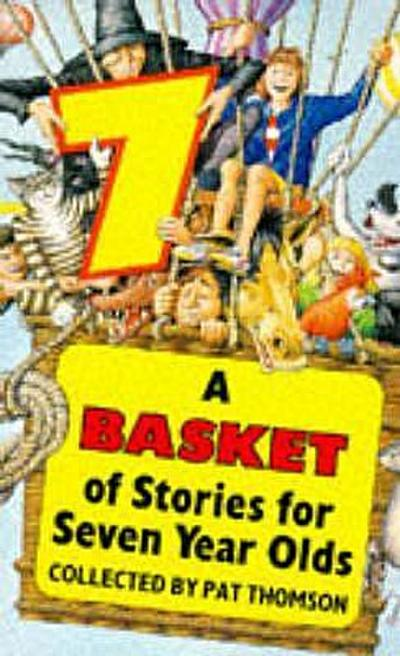 A Basket Of Stories For 7 Year-Olds