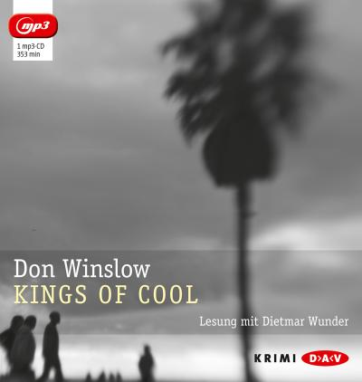 Kings of Cool (mp3-Ausgabe); Lesung mit Dietmar Wunder (1 mp3-CD); Übers. v. Lösch, Conny; Deutsch; 1 mp3-CD, Laufzeit 353 min