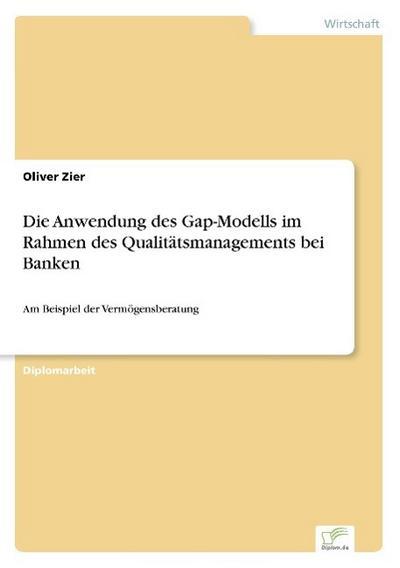 Die Anwendung des Gap-Modells im Rahmen des Qualitätsmanagements bei Banken
