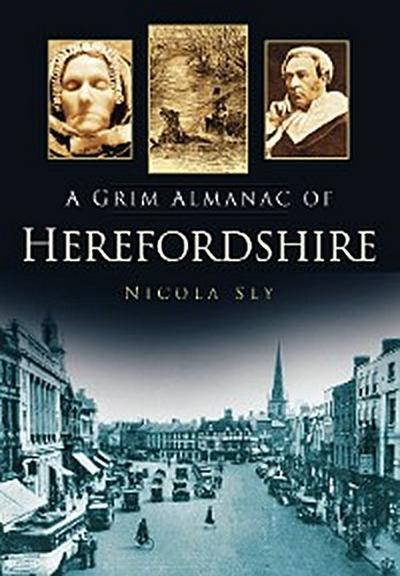 A Grim Almanac of Herefordshire