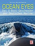 Ocean Eyes; Das U-Boot-Geschwader der Deutsch ...