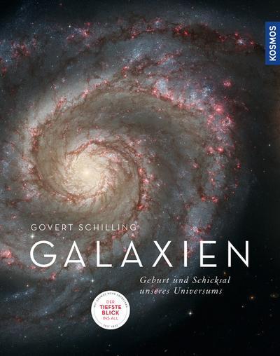 Galaxien: Geburt und Schicksal unseres Universums