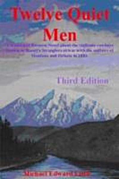 Twelve Quiet Men~A Historical Western Novel